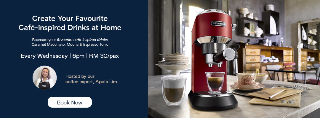 De'Longhi Malaysia Online Class - Create Cafe Inspired Drinks At Home with De'Longhi